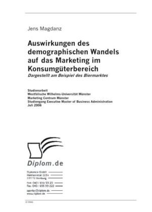 Auswirkungen des demographischen Wandels auf das Marketing im Konsumgüterbereich