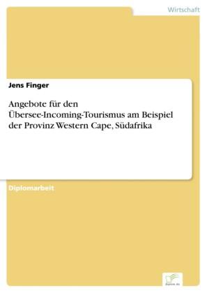 Angebote für den Übersee-Incoming-Tourismus am Beispiel der Provinz Western Cape, Südafrika