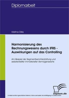 Harmonisierung des Rechnungswesens durch IFRS - Auswirkungen auf das Controlling