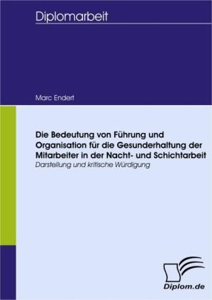 Die Bedeutung von Führung und Organisation für die Gesunderhaltung der Mitarbeiter in der Nacht- und Schichtarbeit