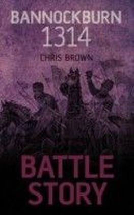 Battle Story Bannockburn 1314