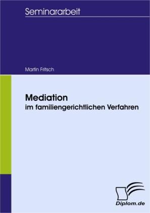 Mediation im familiengerichtlichen Verfahren