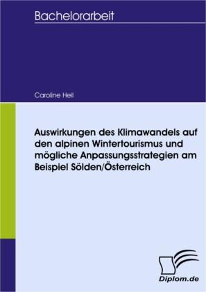 Auswirkungen des Klimawandels auf den alpinen Wintertourismus und mögliche Anpassungsstrategien am Beispiel Sölden/Österreich