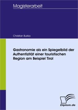 Gastronomie als ein Spiegelbild der Authentizität einer touristischen Region am Beispiel Tirol
