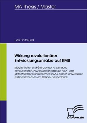 Wirkung revolutionärer Entwicklungsansätze auf KMU