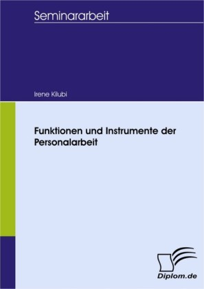 Funktionen und Instrumente der Personalarbeit