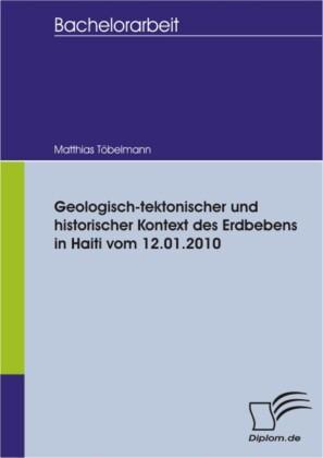 Geologisch-tektonischer und historischer Kontext des Erdbebens in Haiti vom 12.01.2010