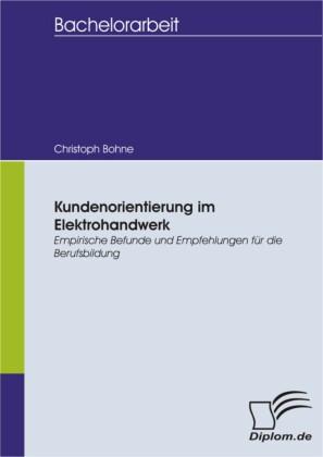 Kundenorientierung im Elektrohandwerk: Empirische Befunde und Empfehlungen für die Berufsbildung
