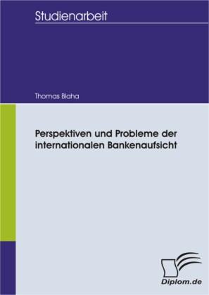 Perspektiven und Probleme der internationalen Bankenaufsicht