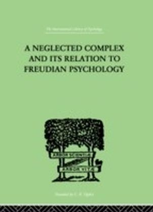 Neglected Complex And Its Relation To Freudian Psychology