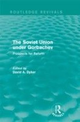 Soviet Union Under Gorbachev: Prospects for Reform