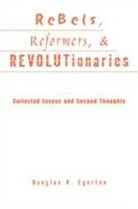 Rebels, Reformers, and Revolutionaries