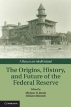 Origins, History, and Future of the Federal Reserve