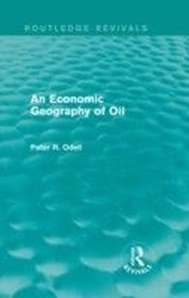 Economic Geography of Oil (Routledge Revivals)