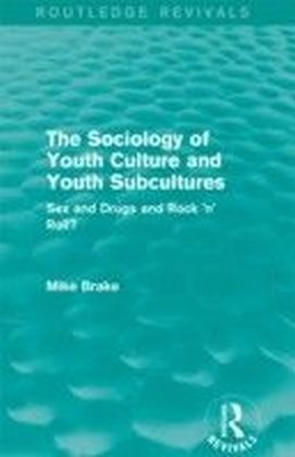 Sociology of Youth Culture and Youth Subcultures (Routledge Revivals)