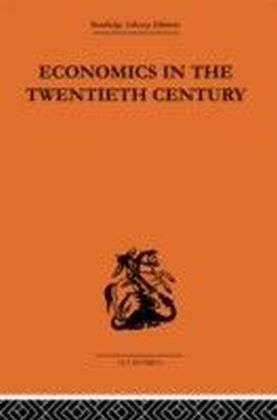 Economics in the Twentieth Century