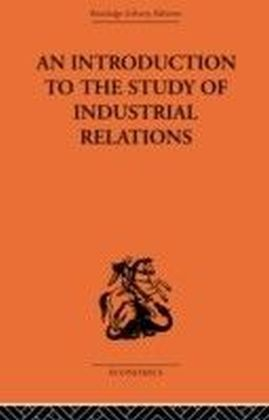 Introduction to the Study of Industrial Relations
