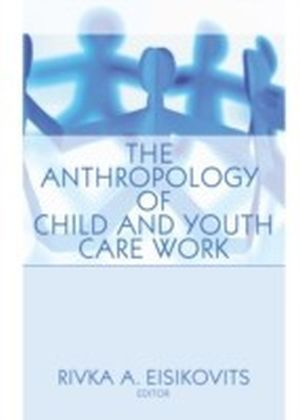 Anthropology of Child and Youth Care Work