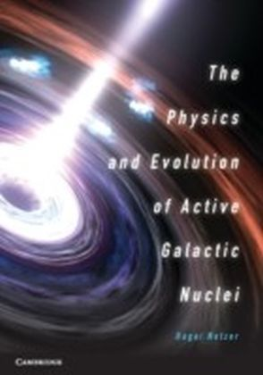 Physics and Evolution of Active Galactic Nuclei