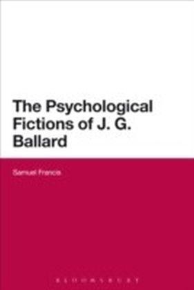 Psychological Fictions of J.G. Ballard