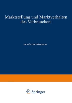 Marktstellung und Marktverhalten des Verbrauchers