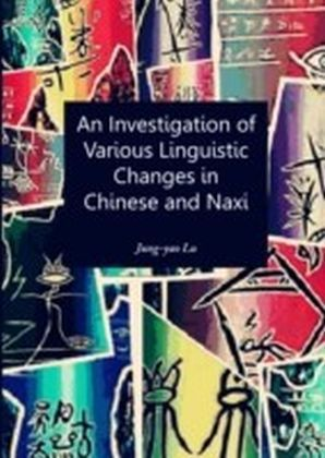 Investigation of Various Linguistic Changes in Chinese and Naxi