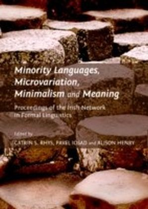 Minority Languages, Microvariation, Minimalism and Meaning