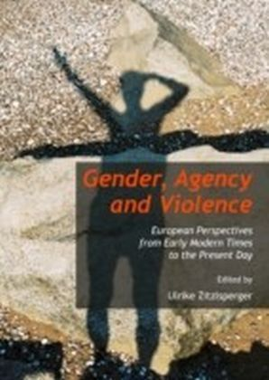 Gender, Agency and Violence