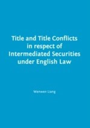 Title and Title Conflicts in respect of Intermediated Securities under English Law