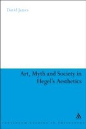 Art, Myth and Society in Hegel's Aesthetics