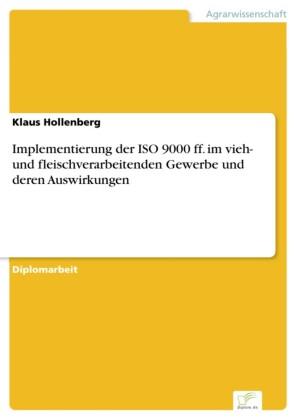 Implementierung der ISO 9000 ff. im vieh- und fleischverarbeitenden Gewerbe und deren Auswirkungen