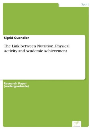 The Link between Nutrition, Physical Activity and Academic Achievement