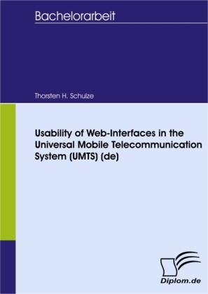 Usability of Web-Interfaces in the Universal Mobile Telecommunication System (UMTS) (de)
