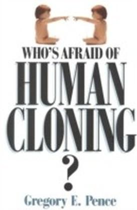 Who's Afraid of Human Cloning?