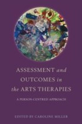 Assessment and Outcomes in the Arts Therapies
