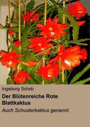 Der Blütenreiche Rote Blattkaktus