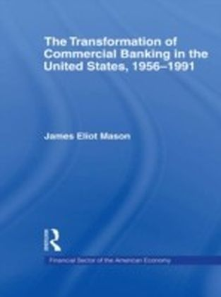 Transformation of Commercial Banking in the United States, 1956-1991