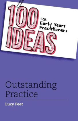 100 Ideas for Early Years Practitioners: Outstanding Practice