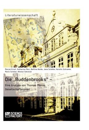 Die 'Buddenbrooks' - Eine Analyse von Thomas Manns Gesellschaftsroman