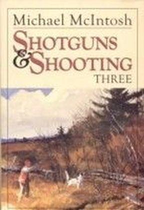 Shotguns and Shooting Three