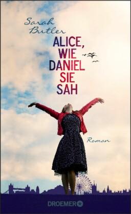Alice, wie Daniel sie sah