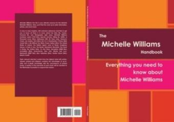 Michelle Williams Handbook - Everything you need to know about Michelle Williams