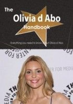 Olivia d Abo Handbook - Everything you need to know about Olivia d Abo