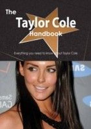 Taylor Cole Handbook - Everything you need to know about Taylor Cole