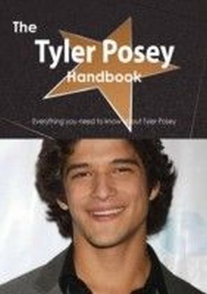 Tyler Posey Handbook - Everything you need to know about Tyler Posey