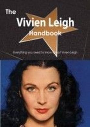 Vivien Leigh Handbook - Everything you need to know about Vivien Leigh