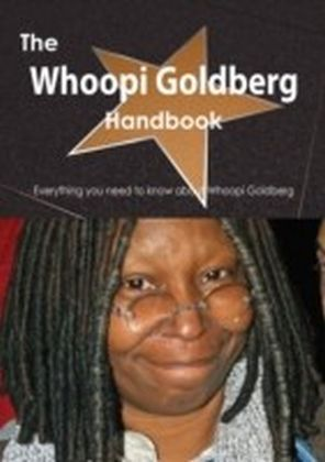 Whoopi Goldberg Handbook - Everything you need to know about Whoopi Goldberg