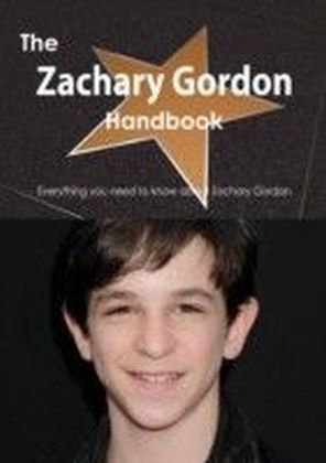 Zachary Gordon Handbook - Everything you need to know about Zachary Gordon
