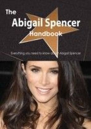 Abigail Spencer Handbook - Everything you need to know about Abigail Spencer