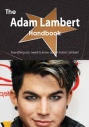 Adam Lambert Handbook - Everything you need to know about Adam Lambert
